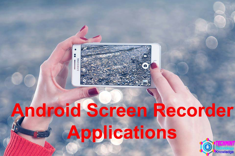 Android Screen Recorder Applications