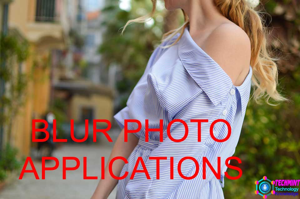 BEST 11 BLUR PHOTO APPLICATIONS FOR ANDROID USERS techmint