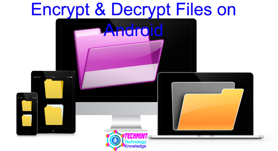 Encrypt & Decrypt Files on Android