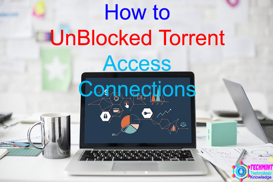 How to UnBlocked Torrent Access Connections