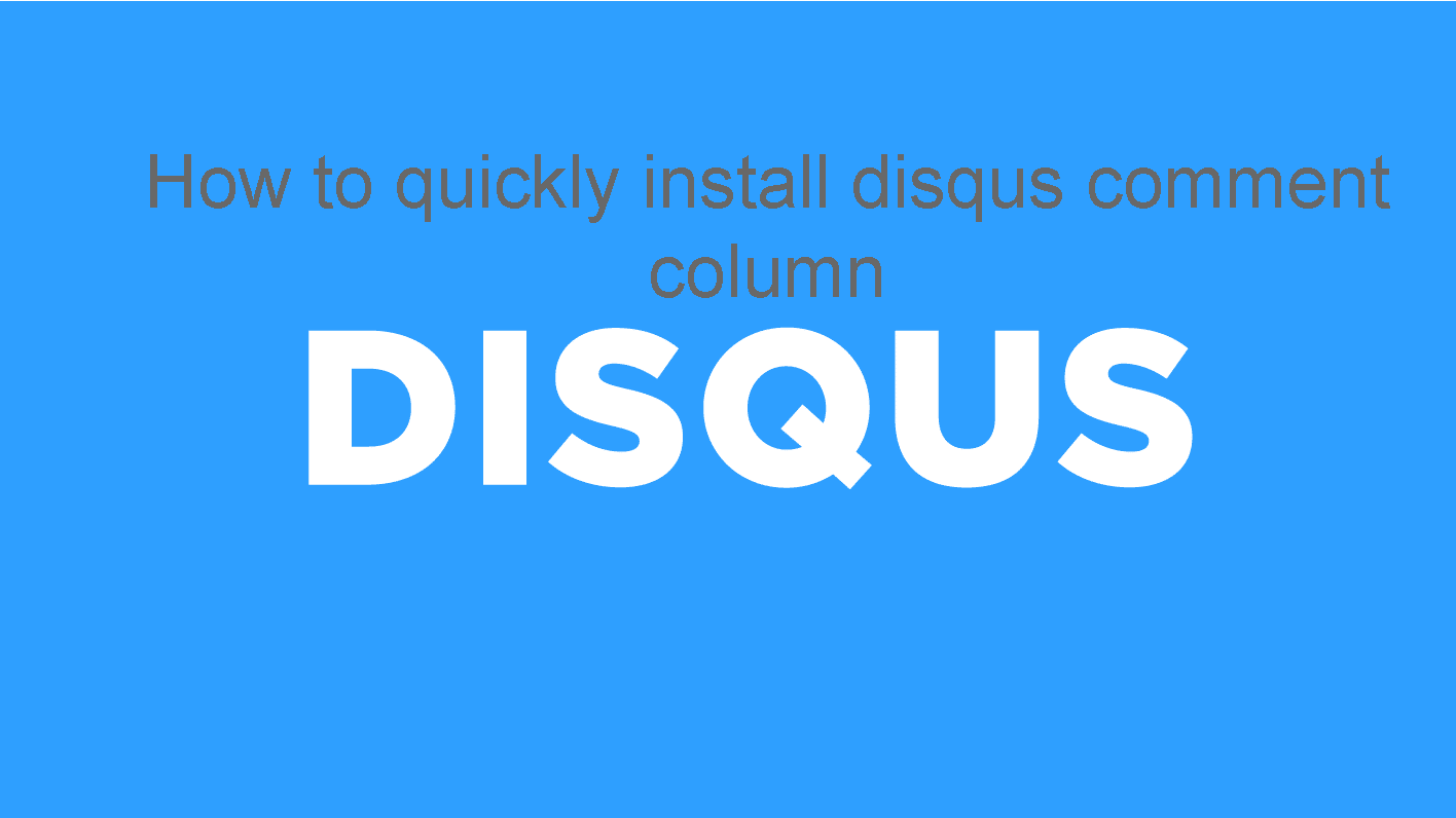 How to quickly install disqus comment column