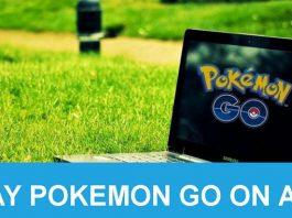 Play Pokemon Go On A PC