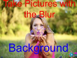 Take Pictures with the Blur Background