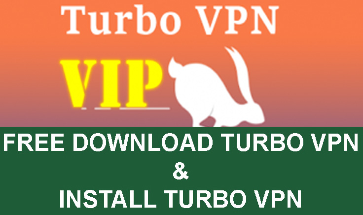 Download Turbo VPN Apk l Latest Turbo VPN Pro Apk for