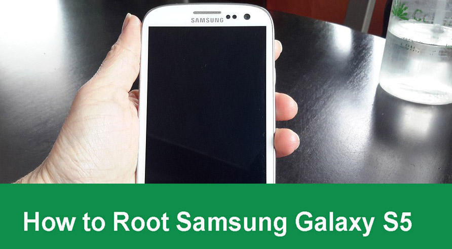 How to Root Samsung Galaxy S5