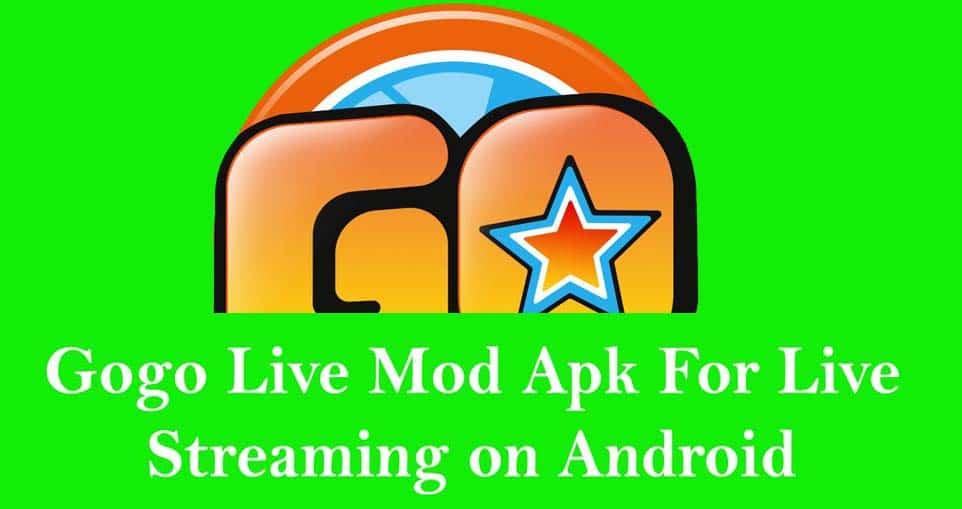 download gogo live mod terbaru 2019