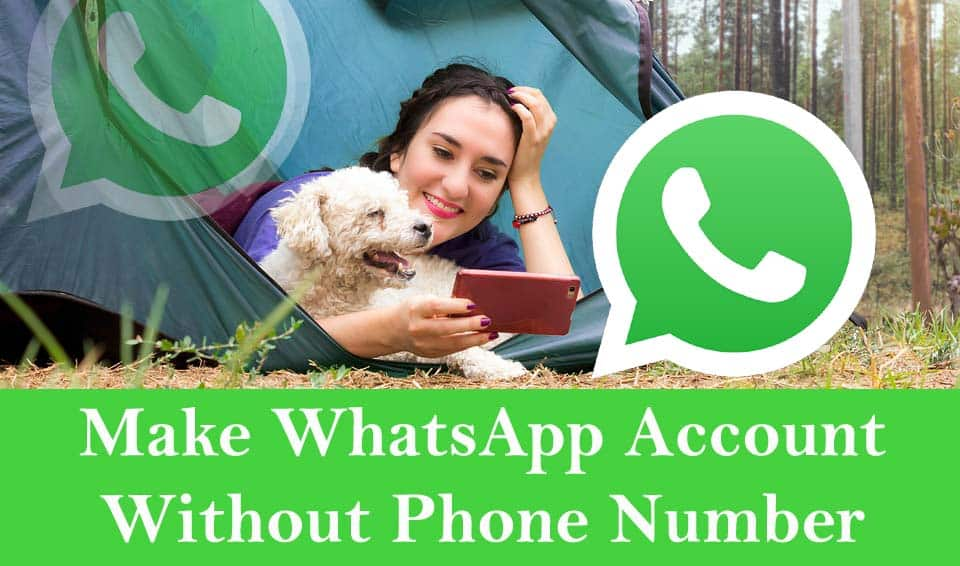 Make WhatsApp Account Without Phone Number