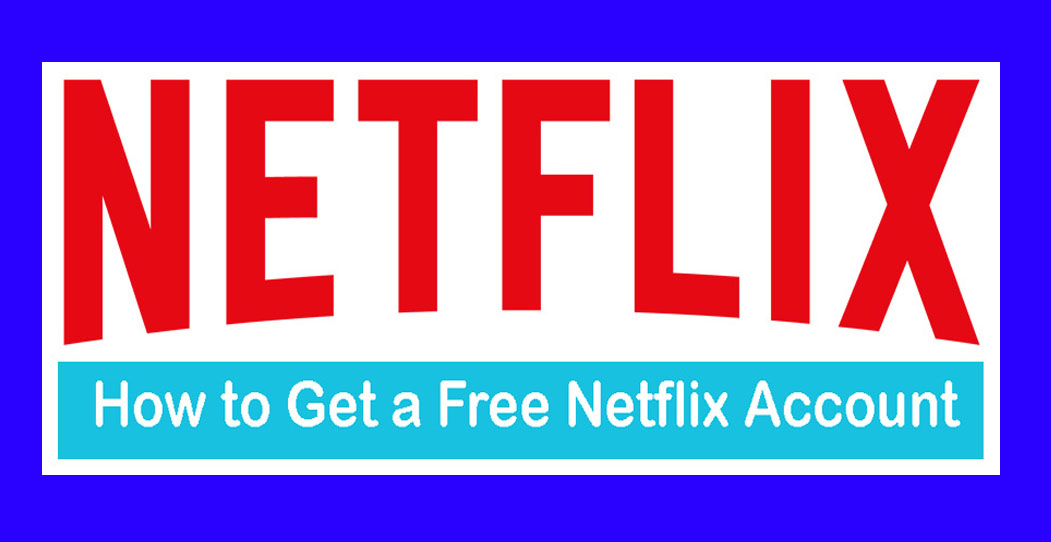 How to Get a Free Netflix Account
