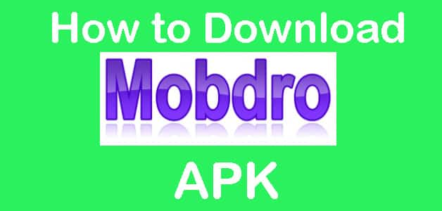 How to Download Mobdro APK