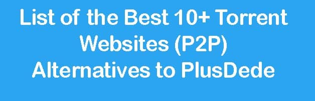 List of the Best 10+ Torrent Websites (P2P) Alternatives to PlusDede