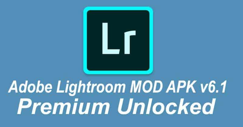 Adobe Lightroom MOD APK v6.1 (Premium Unlocked)