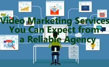 Video Marketing Services You Can Expect from a Reliable Agency